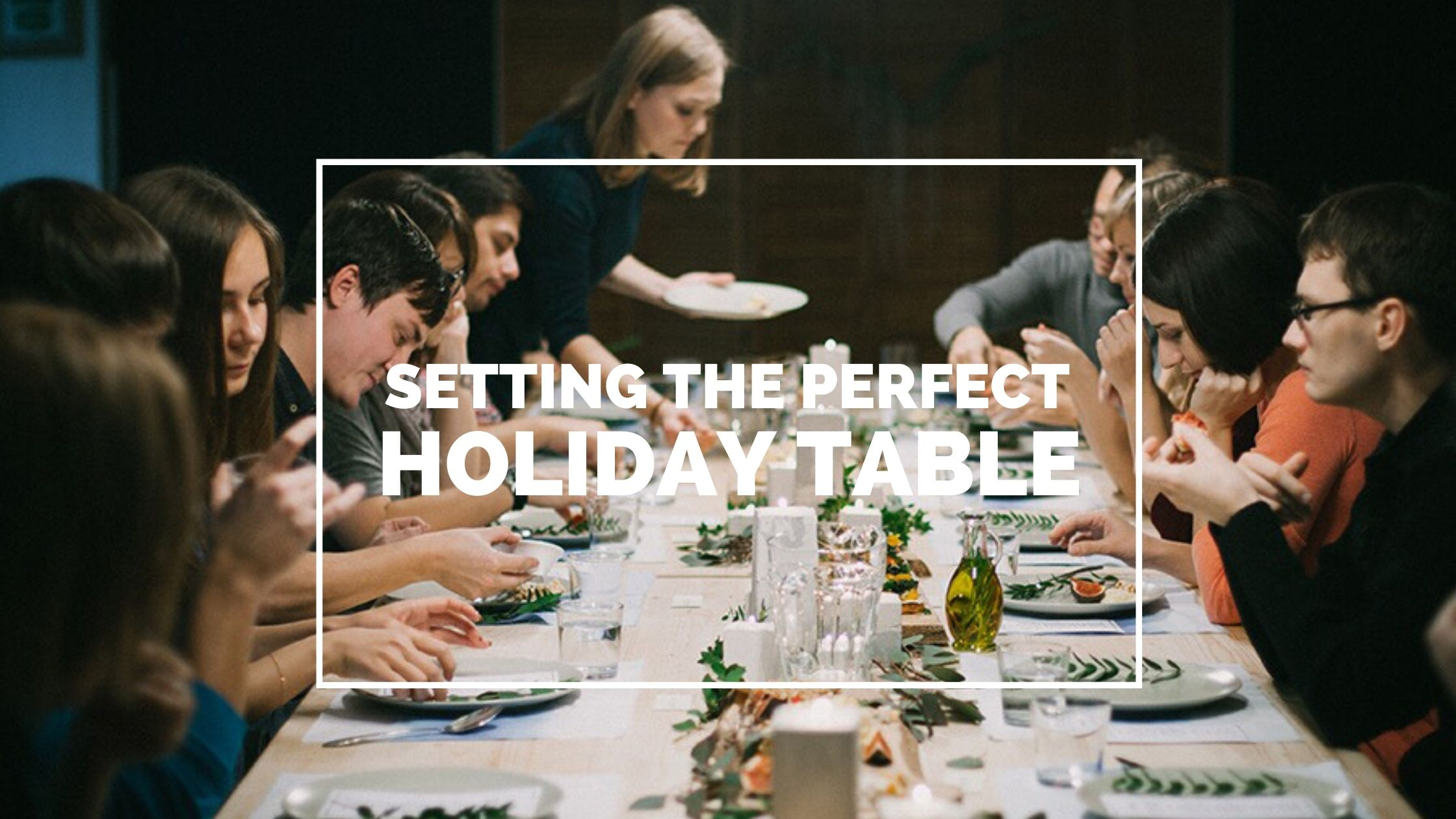 how to set the perfect holiday table